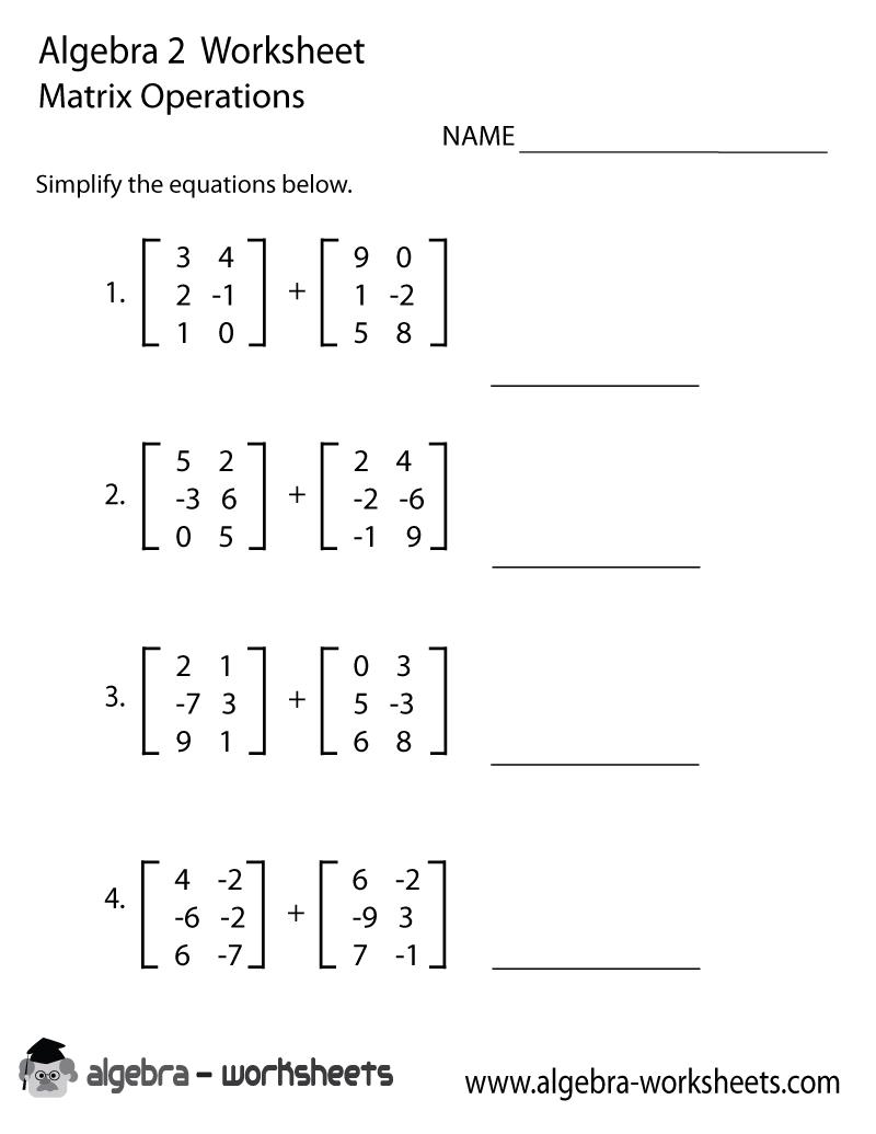 Print the Free Matrix Operations Algebra 2 Worksheet - Printable Version